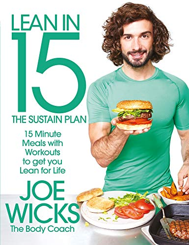 Lean in 15: The Sustain Plan: 15 Minute Meals and Workouts to Get You Lean for Life by Joe Wicks