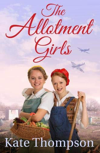 The Allotment Girls by Kate Thompson