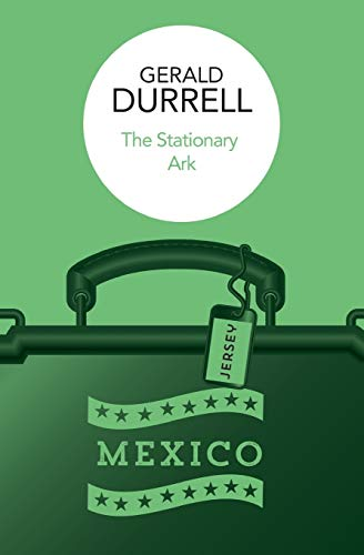 The Stationary Ark von Gerald Durrell