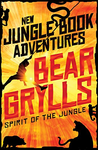 Spirit of the Jungle By Bear Grylls