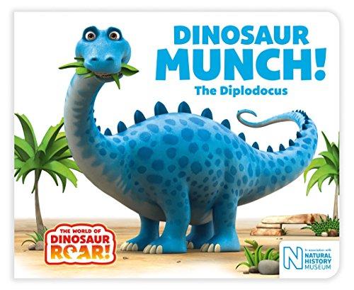 Dinosaur Munch! The Diplodocus By Jeanne Willis