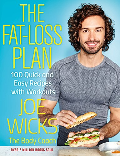 The Fat-Loss Plan: 100 Quick and Easy Recipes with Workouts By Joe Wicks