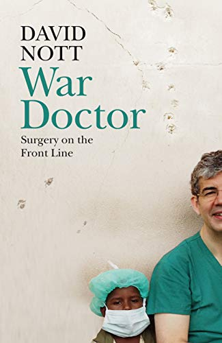 War Doctor By David Nott