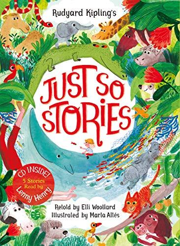Rudyard Kipling's Just So Stories, retold by Elli Woollard By Elli Woollard