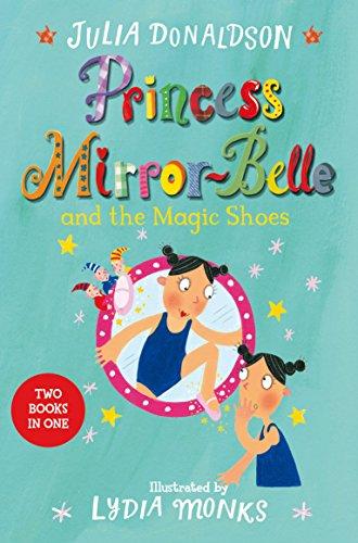 Princess Mirror-Belle and the Magic Shoes von Julia Donaldson