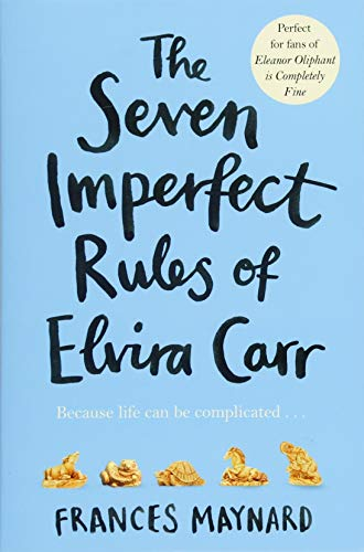 The Seven Imperfect Rules of Elvira Carr By Frances Maynard