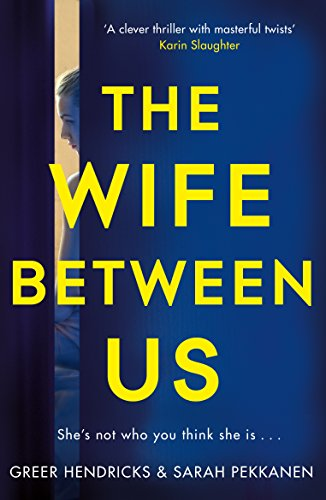 The Wife Between Us: A Richard and Judy Book Club Pick 2018 By Greer Hendricks