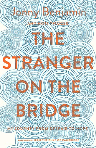 The Stranger on the Bridge: My Journey from Despair to Hope By Jonny Benjamin