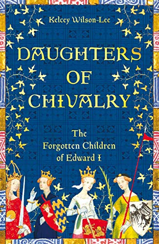 Daughters of Chivalry By Kelcey Wilson-Lee