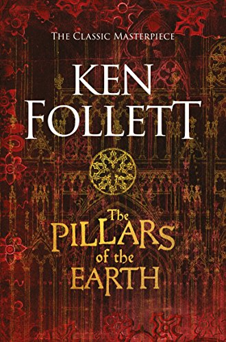 The Pillars of the Earth (The Kingsbridge Novels) By Ken Follett