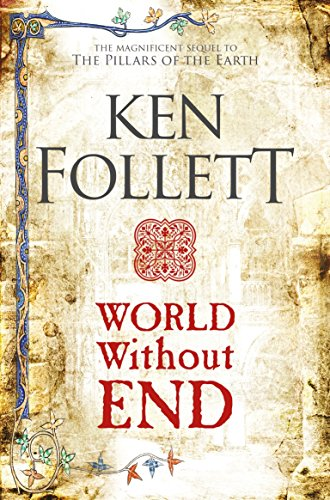 World Without End (The Kingsbridge Novels) By Ken Follett