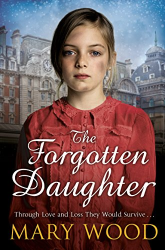 The Forgotten Daughter (The Girls Who Went To War) By Mary Wood