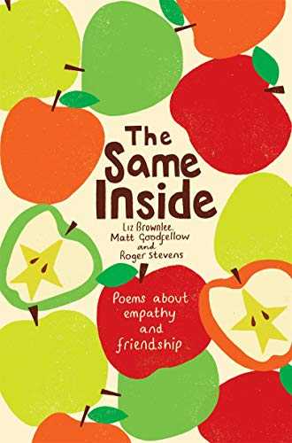 The Same Inside: Poems about Empathy and Friendship By Liz Brownlee