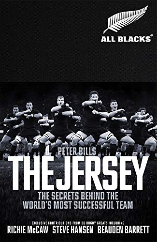 The Jersey: The All Blacks: The Secrets Behind the World's Most Successful Team By Peter Bills