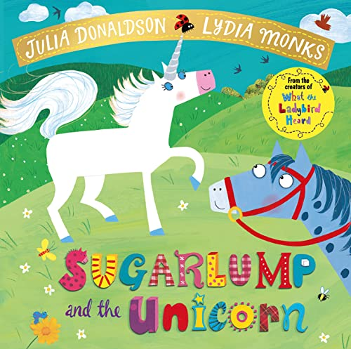 Sugarlump and the Unicorn (Julia Donaldson/Lydia Monks) By Julia Donaldson