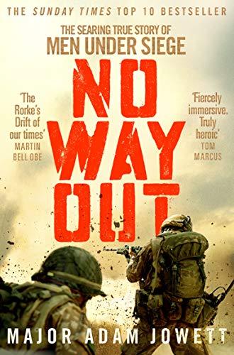 No Way Out: The Searing True Story of Men Under Siege By Adam Jowett