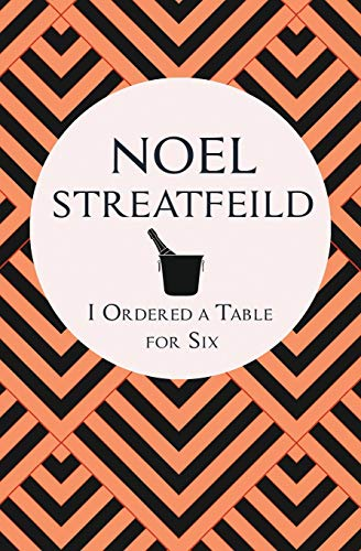 I Ordered a Table for Six By Noel Streatfeild
