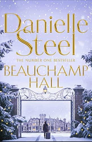Beauchamp Hall By Danielle Steel