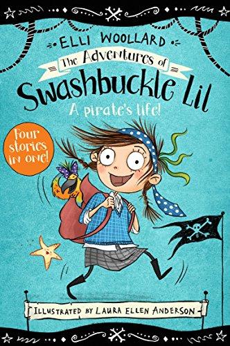 The Adventures of Swashbuckle Lil By Elli Woollard