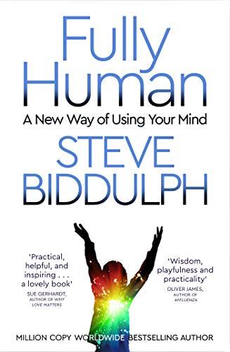 Fully Human By Steve Biddulph