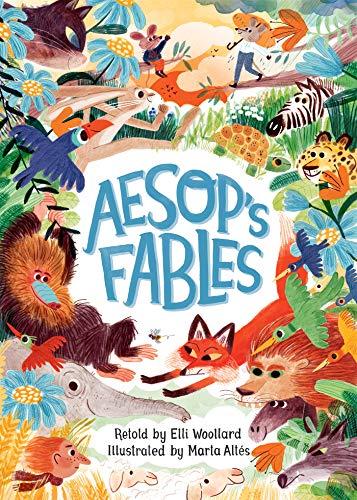 Aesop's Fables, Retold by Elli Woollard By Elli Woollard