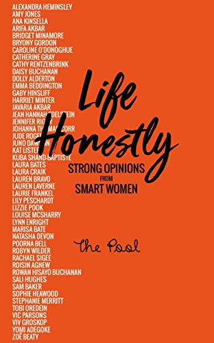 Life Honestly: Strong Opinions from Smart Women By The Pool