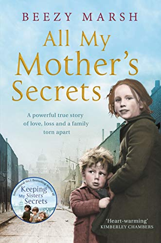 All My Mother's Secrets: A Powerful True Story of Love, Loss and a Family Torn Apart By Beezy Marsh