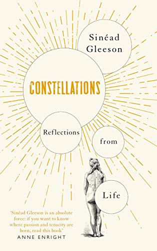 Constellations: Reflections From Life By Sinead Gleeson