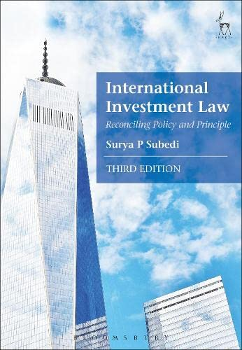 International Investment Law: Reconciling Policy and Principle By Professor Surya P. Subedi