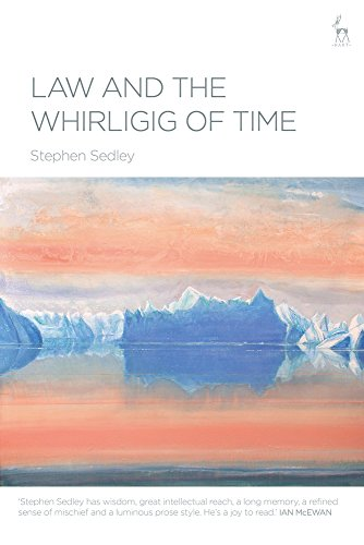 Law and the Whirligig of Time By Stephen Sedley