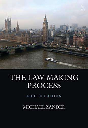 The Law-Making Process By Professor Michael Zander, QC (London School of Economics and Political Science (Emeritus))