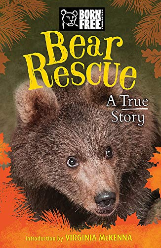 Born Free: Bear Rescue By Jess French