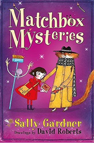 The Fairy Detective Agency: The Matchbox Mysteries By Sally Gardner