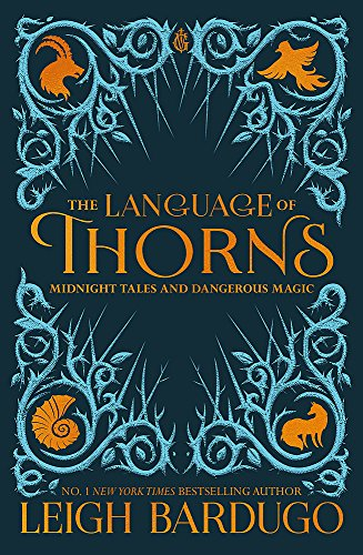 The Language of Thorns By The Language of Thorns Leigh Bardugo