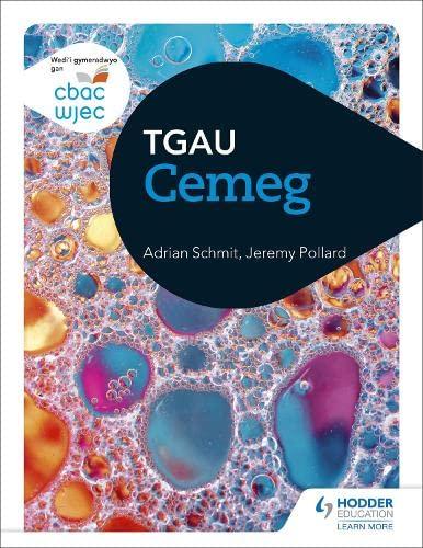 CBAC TGAU Cemeg (WJEC GCSE Chemistry Welsh-language edition) By Adrian Schmit
