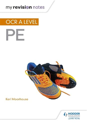 My Revision Notes: OCR A Level PE By Keri Moorhouse
