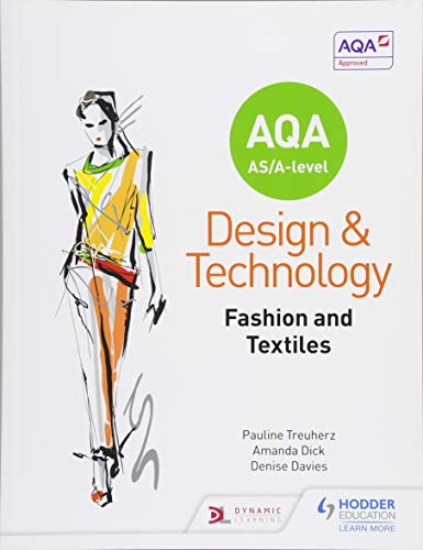 AQA AS/A-Level Design and Technology: Fashion and Textiles By Pauline Treuherz