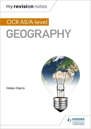 My Revision Notes: OCR AS/A-level Geography By Helen Harris
