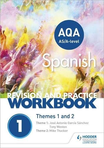 AQA A-level Spanish Revision and Practice Workbook: Themes 1 and 2 By Tony Weston