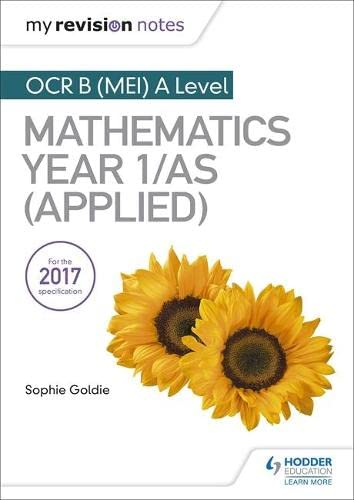 My Revision Notes: OCR B (MEI) A Level Mathematics Year 1/AS (Applied) By Stella Dudzic