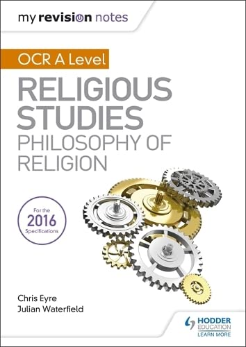 My Revision Notes OCR A Level Religious Studies: Philosophy of Religion (My Revision Notes Religious St) By Julian Waterfield