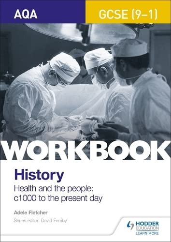 AQA GCSE (9-1) History Workbook: Health and the people, c1000 to the present day By Adele Fletcher