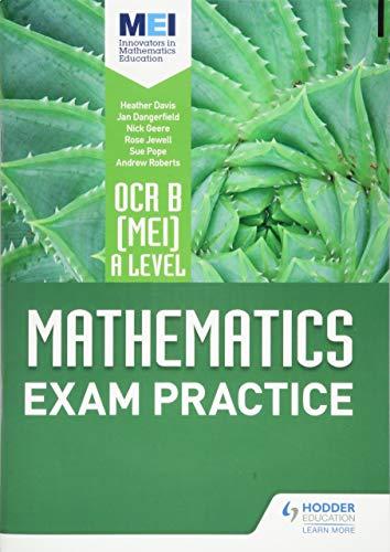 OCR B [MEI] A Level Mathematics Exam Practice By Jan Dangerfield