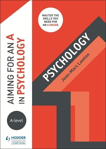 Aiming for an A in A-level Psychology By Jean-Marc Lawton