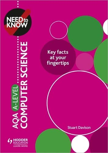 Need to Know: AQA A-level Computer Science By Stuart Davison