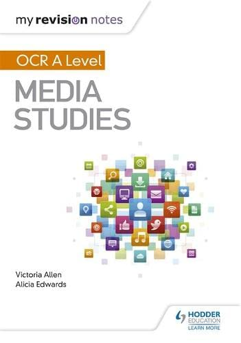 My Revision Notes: OCR A Level Media Studies By Michael Rodgers
