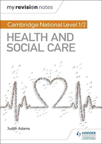 My Revision Notes: Cambridge National Level 1/2 Health and Social Care By Judith Adams