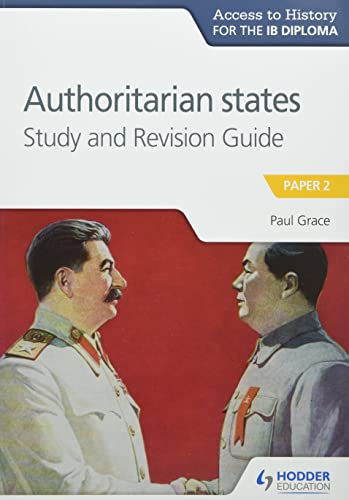 Access to History for the IB Diploma: Authoritarian States Study and Revision Guide von Paul Grace