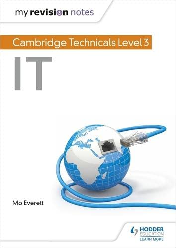 My Revision Notes: Cambridge Technicals Level 3 IT By Maureen Everett