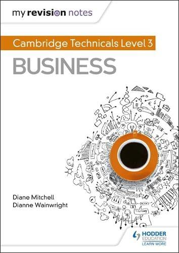 My Revision Notes: Cambridge Technicals Level 3 Business By Dianne Wainwright